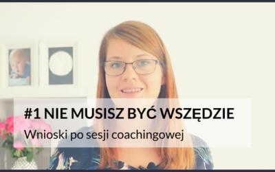 """Wnioski po sesji coachingowej """"Nie musisz być wszędzie"""" #1 [VIDEO]"""