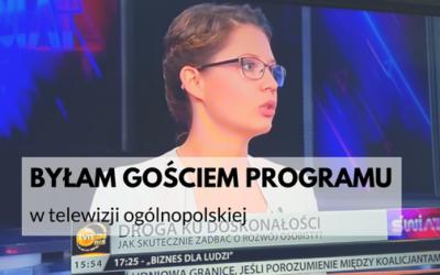 Wystąpiłam na antenie programu publicystycznego
