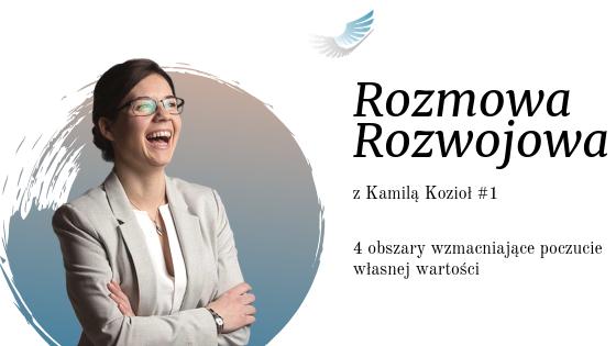 Rozmowa Rozwojowa z Kamila Kozioł