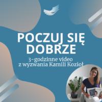 Video Kamila Kozioł Poczuj się dobrze. Kup teraz