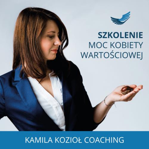 Szkolenie Moc Kobiety Wartościowej - Kamila Kozioł