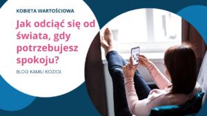 Jak znaleźć spokój? - Kamila Kozioł psycholog coach